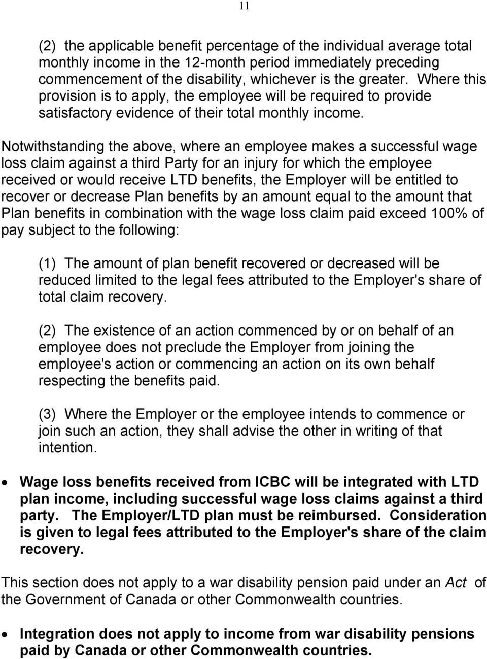 Notwithstanding the above, where an employee makes a successful wage loss claim against a third Party for an injury for which the employee received or would receive LTD benefits, the Employer will be