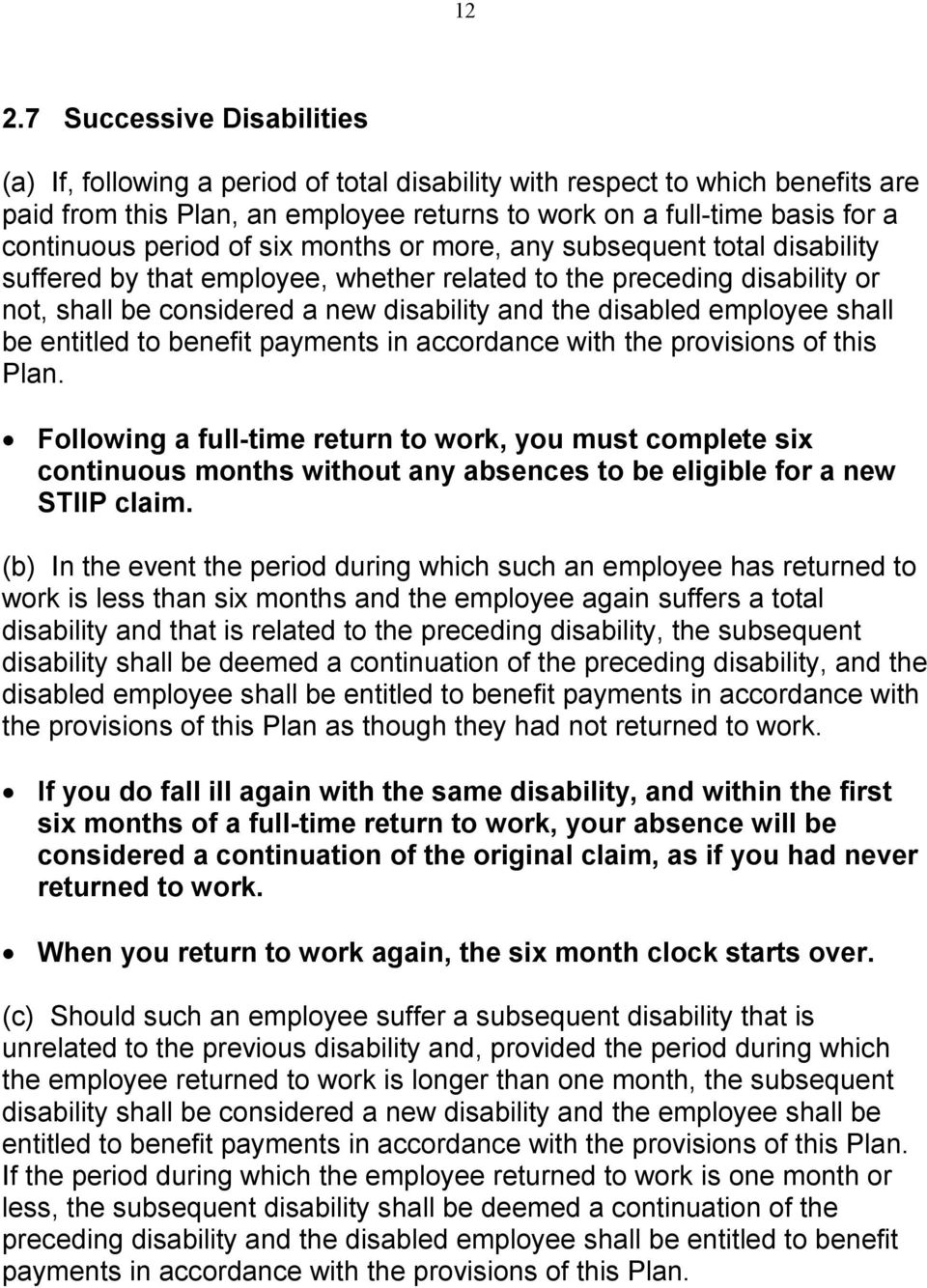 employee shall be entitled to benefit payments in accordance with the provisions of this Plan.