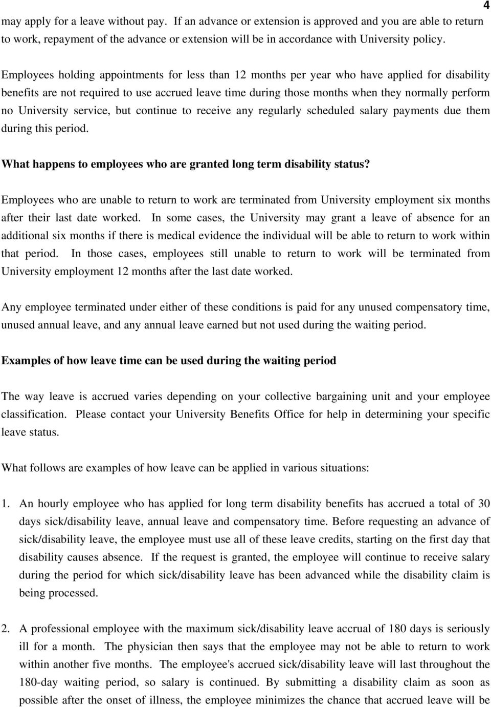 University service, but continue to receive any regularly scheduled salary payments due them during this period. What happens to employees who are granted long term disability status?