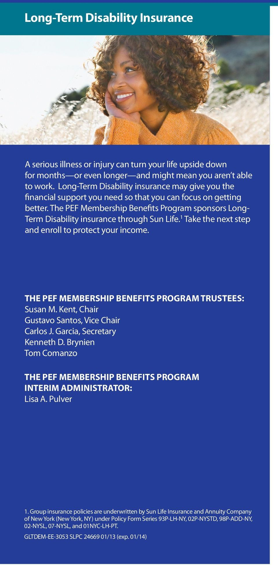 the PeF membership benefits Program sponsors longterm disability insurance through sun life. 1 take the next step and enroll to protect your income.