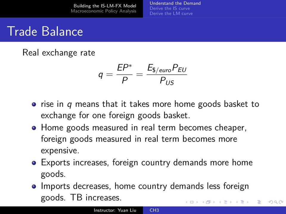 Home goods measured in real term becomes cheaper, foreign goods measured in real term becomes more