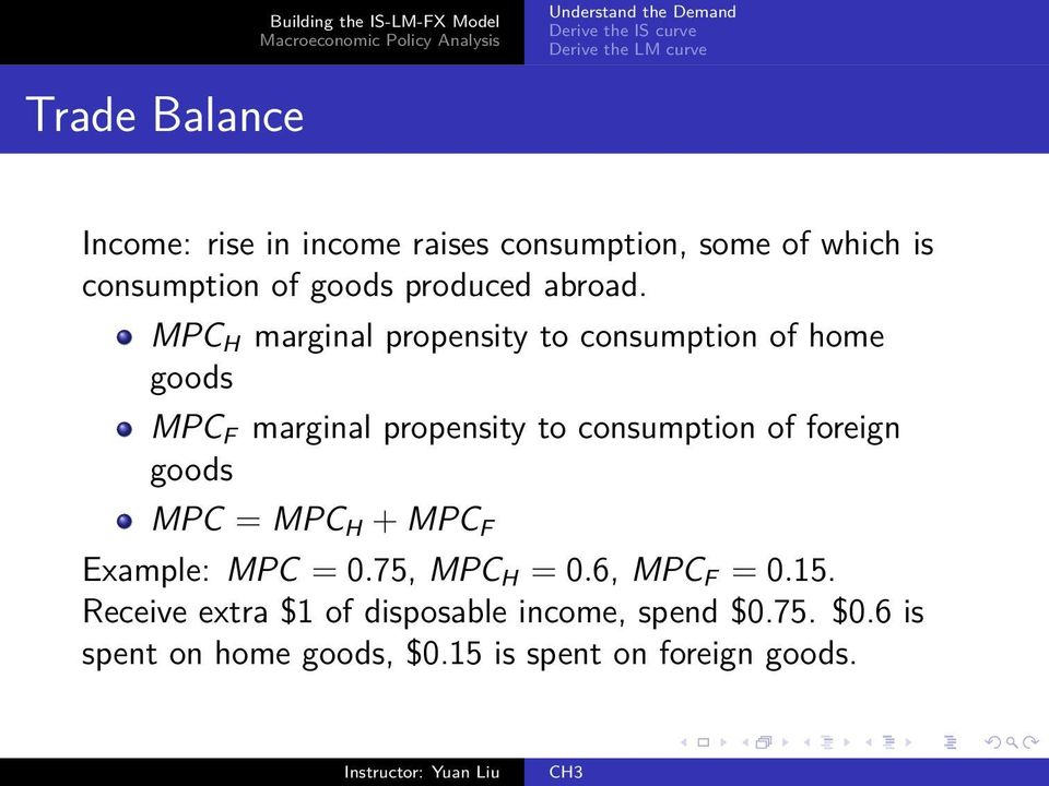 MPC H marginal propensity to consumption of home goods MPC F marginal propensity to consumption of