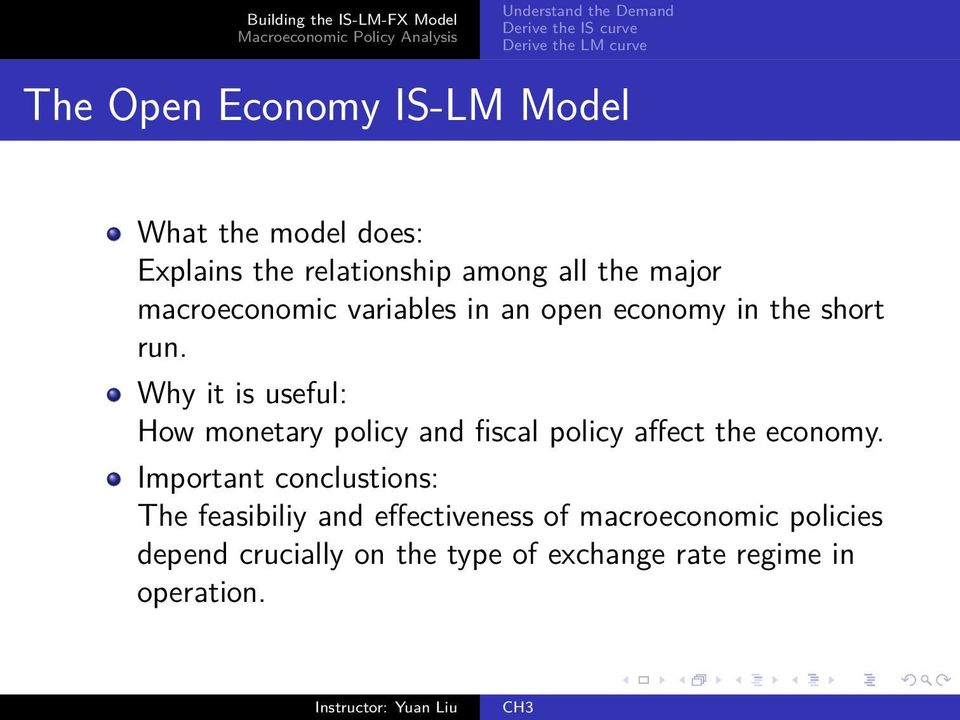 Why it is useful: How monetary policy and fiscal policy affect the economy.