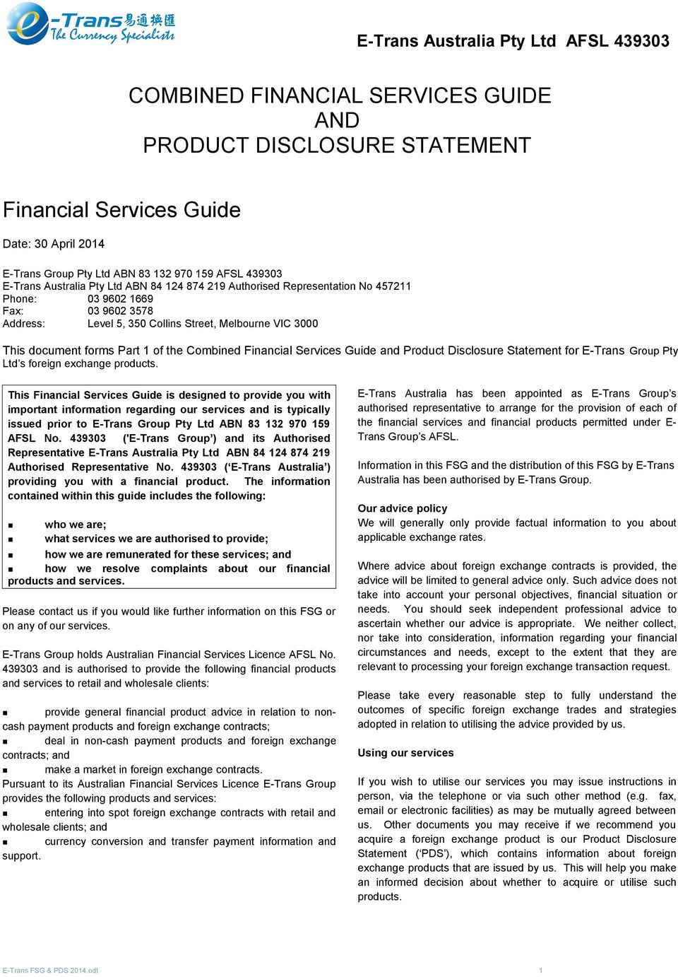 forms Part 1 of the Combined Financial Services Guide and Product Disclosure Statement for E-Trans Group Pty Ltd s foreign products.