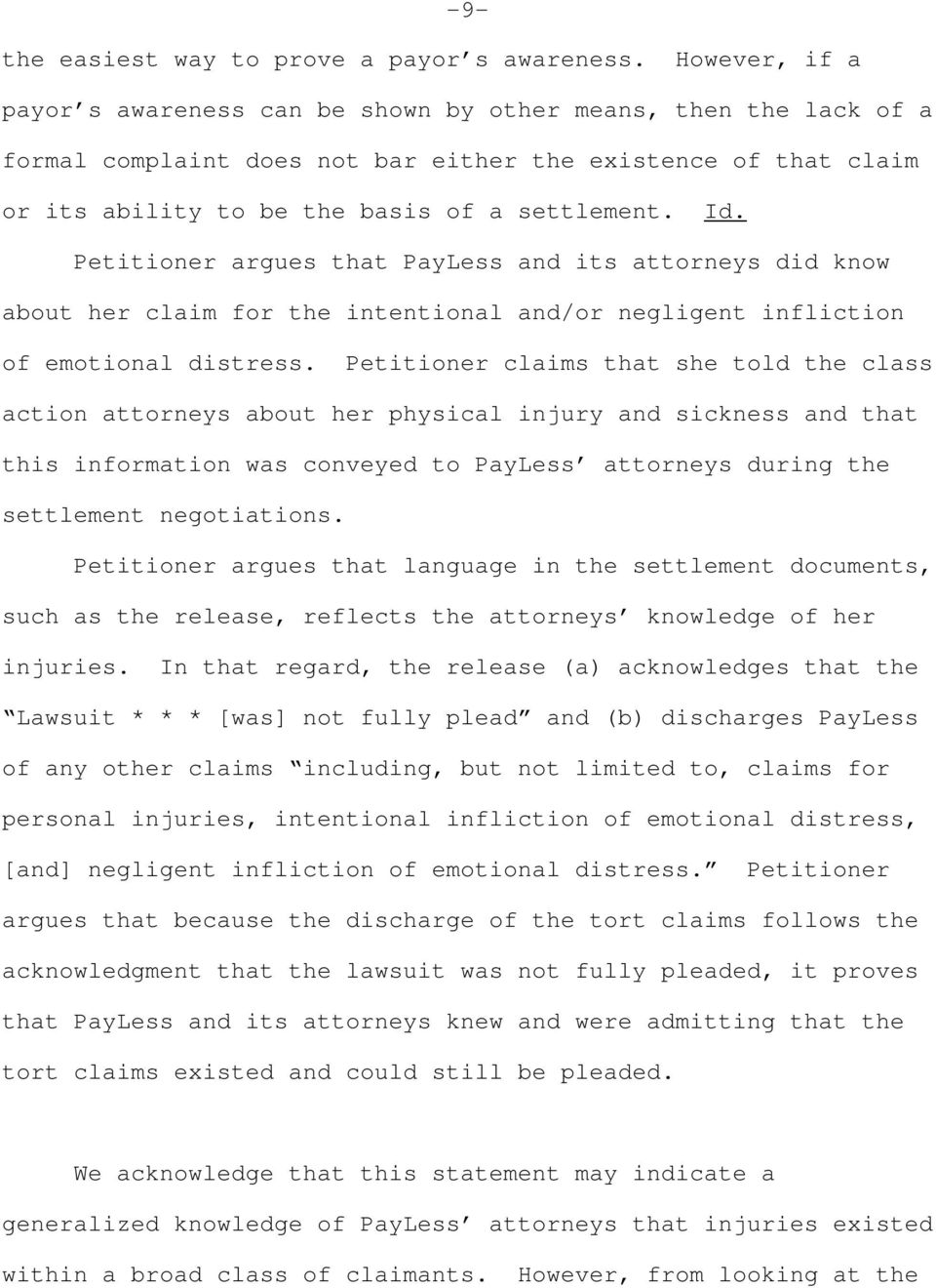 Petitioner argues that PayLess and its attorneys did know about her claim for the intentional and/or negligent infliction of emotional distress.