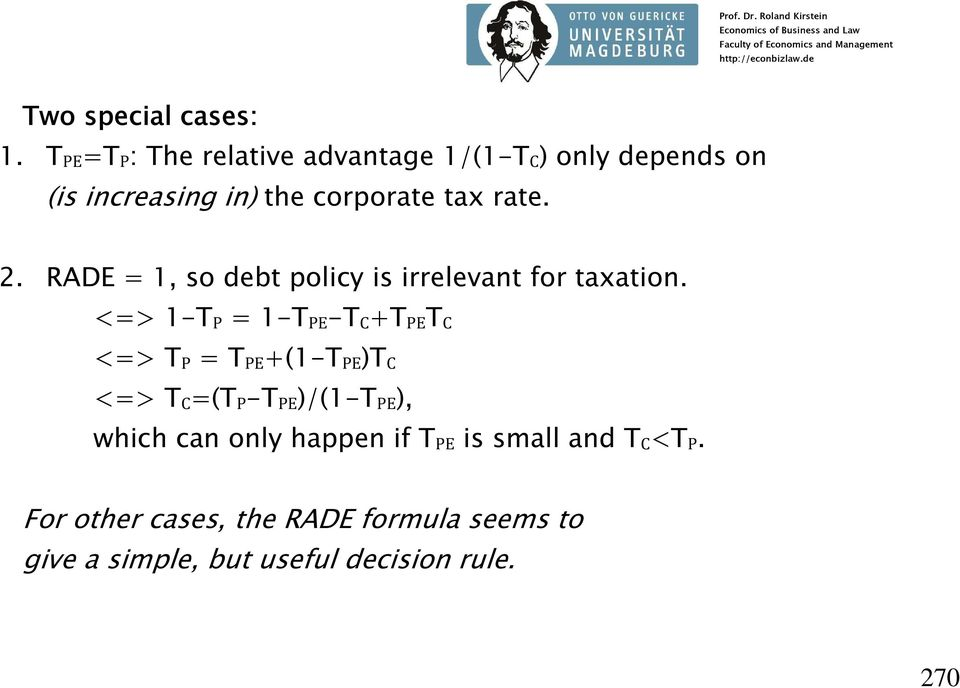 rate. 2. RADE = 1, so debt policy is irrelevant for taxation.