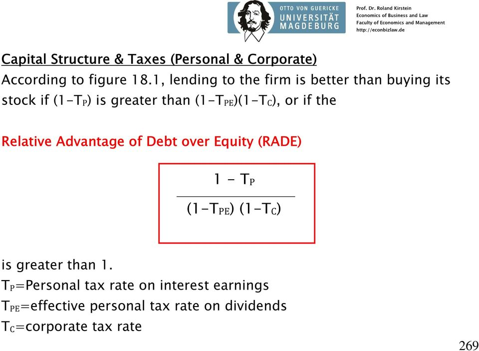 (1-TPE)(1-TC), or if the Relative Advantage of Debt over Equity (RADE) 1 - TP (1-TPE) (1-TC)