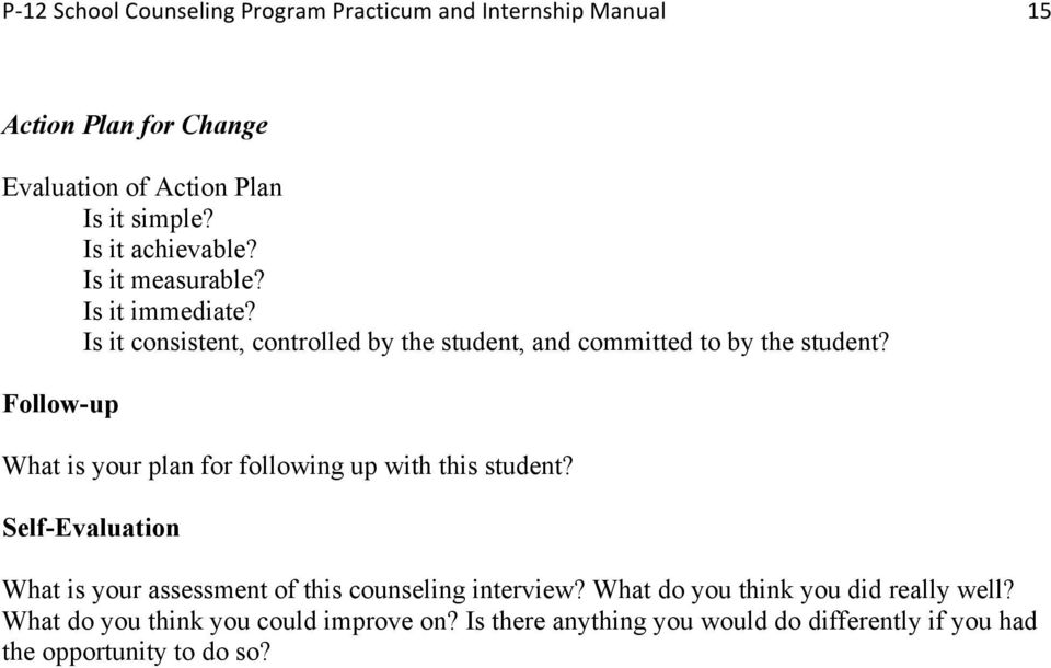 Follow-up What is your plan for following up with this student?