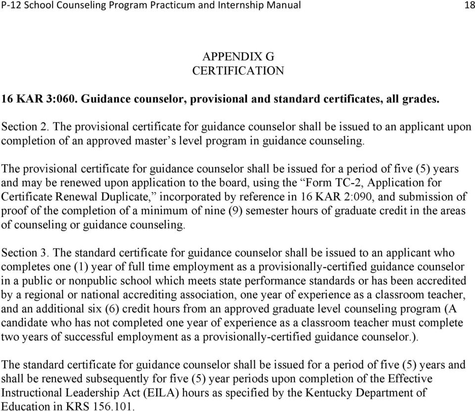 The provisional certificate for guidance counselor shall be issued for a period of five (5) years and may be renewed upon application to the board, using the Form TC-2, Application for Certificate
