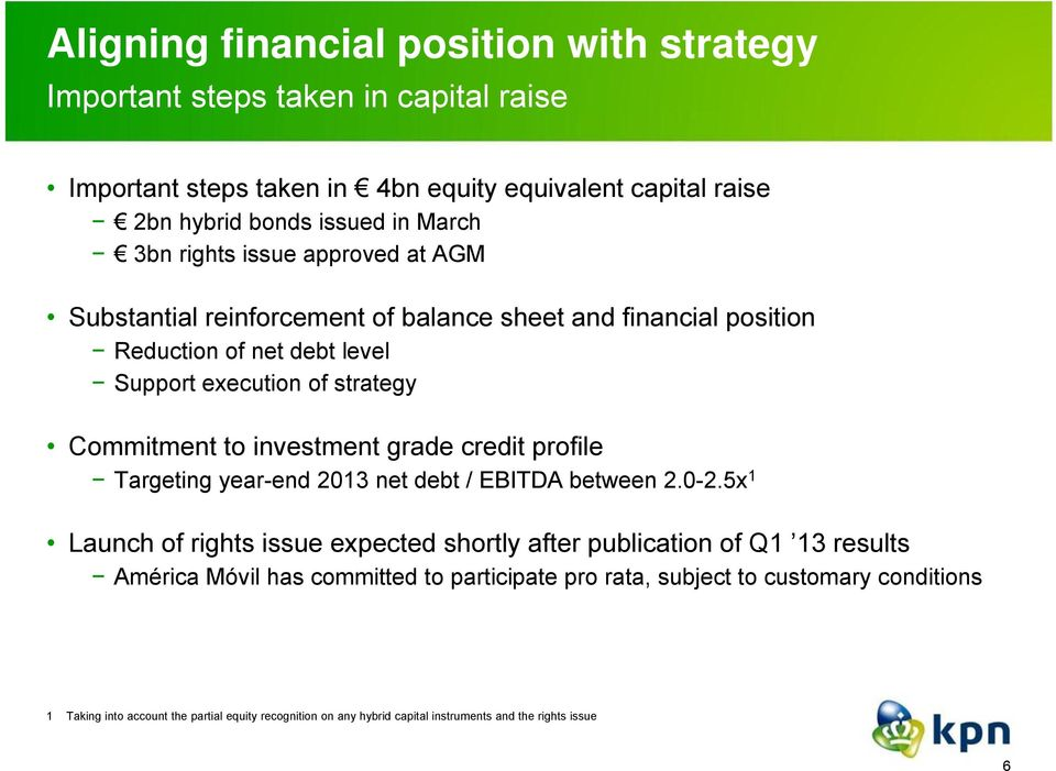 investment grade credit profile Targeting year-end 2013 net debt / EBITDA between 2.0-2.