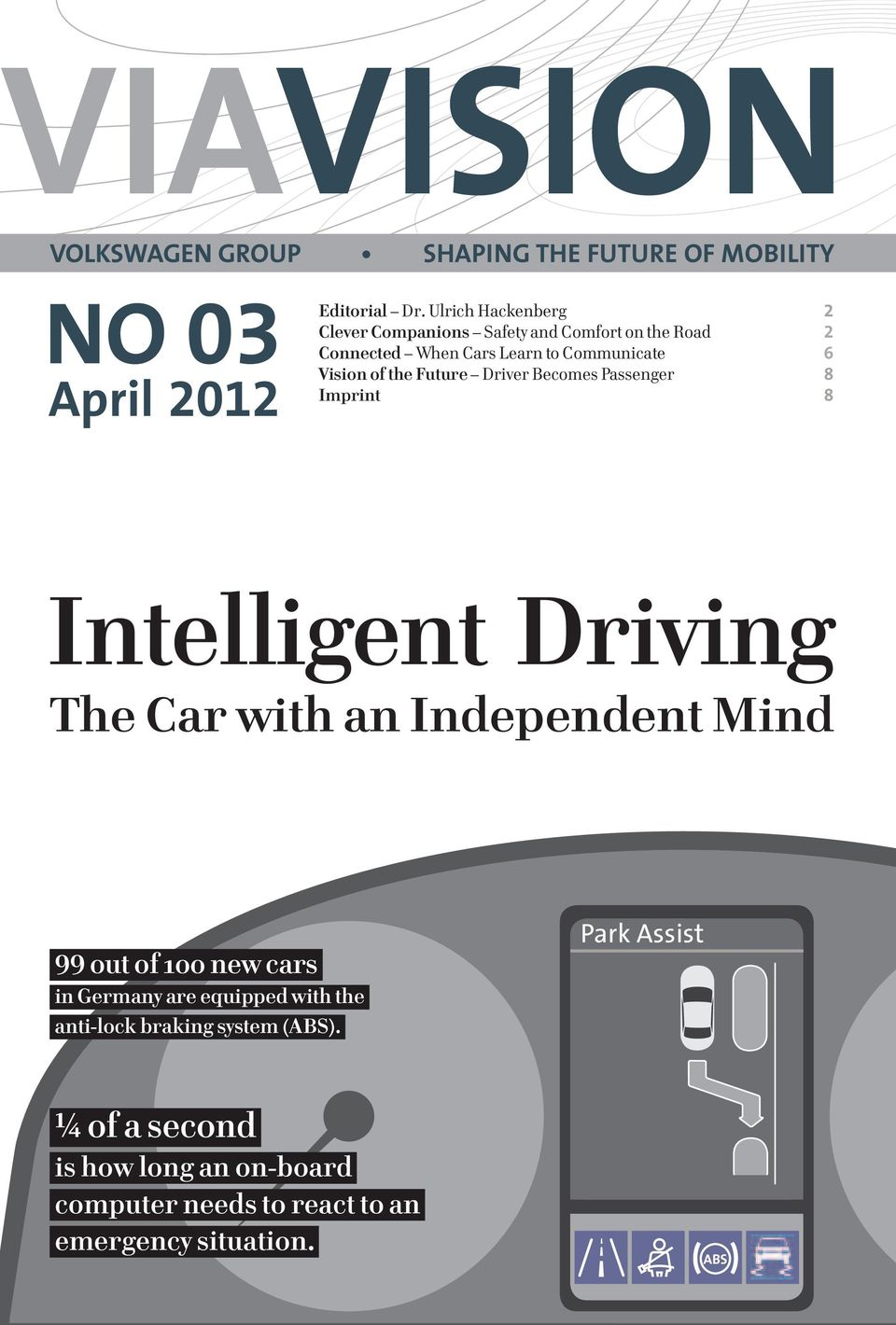 the Future Driver Becomes Passenger 8 Imprint 8 Intelligent Driving The Car with an Independent Mind 99 out of 1oo new cars