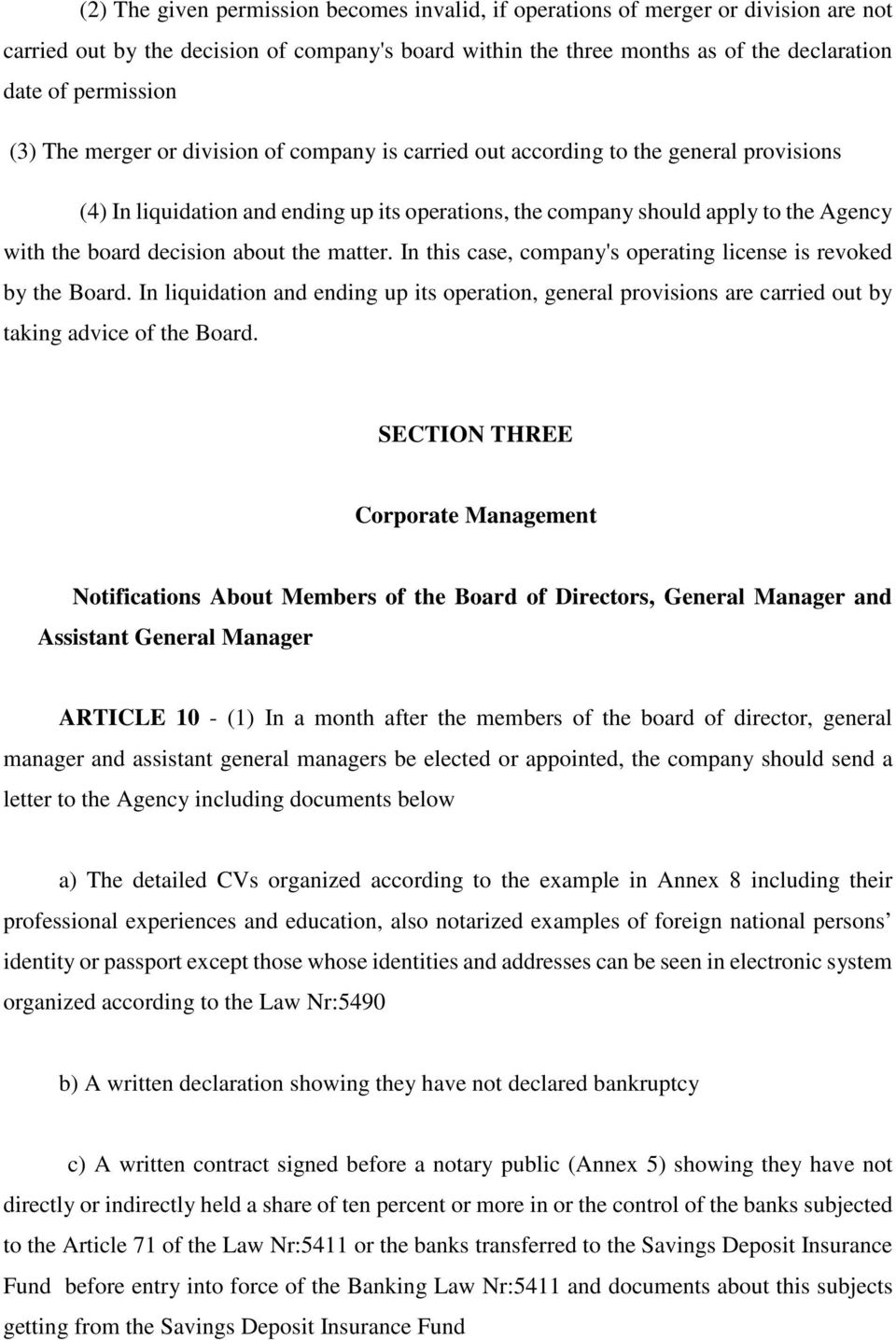 decision about the matter. In this case, company's operating license is revoked by the Board.