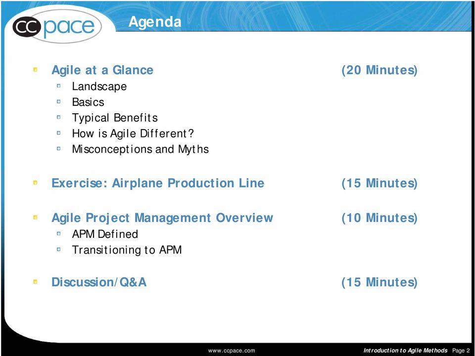 Management Overview APM Defined Transitioning to APM Discussion/Q&A (20 Minutes)