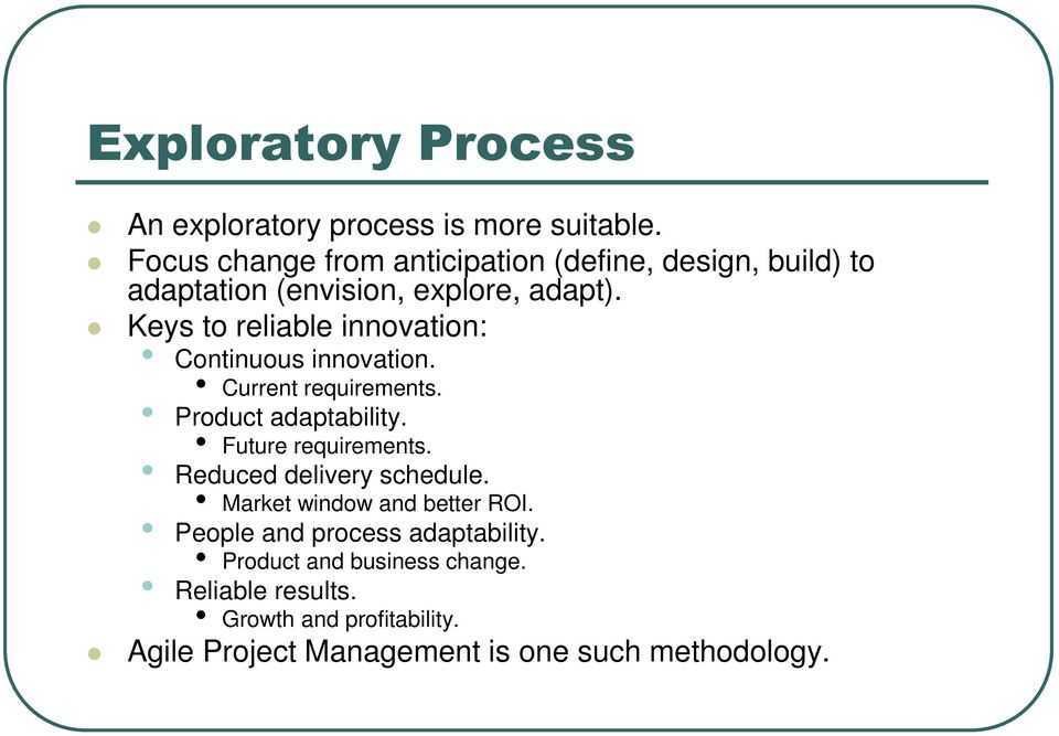 Keys to reliable innovation: Continuous innovation. Current requirements. Product adaptability. Future requirements.