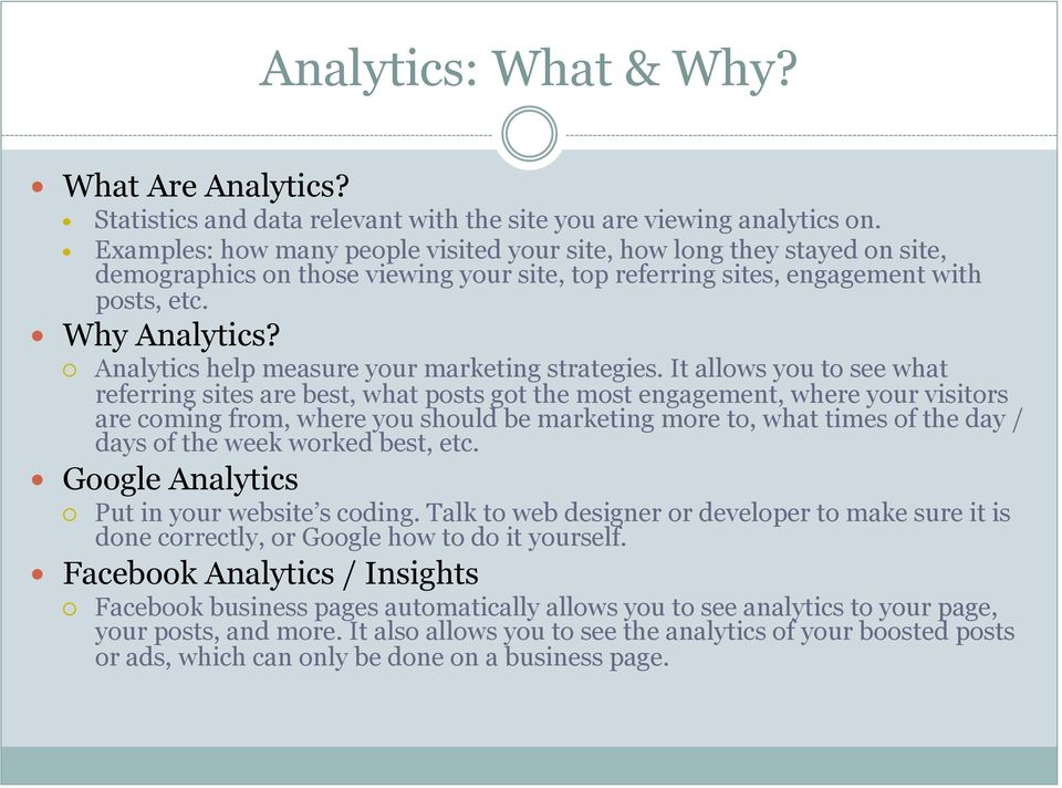 Analytics help measure your marketing strategies.