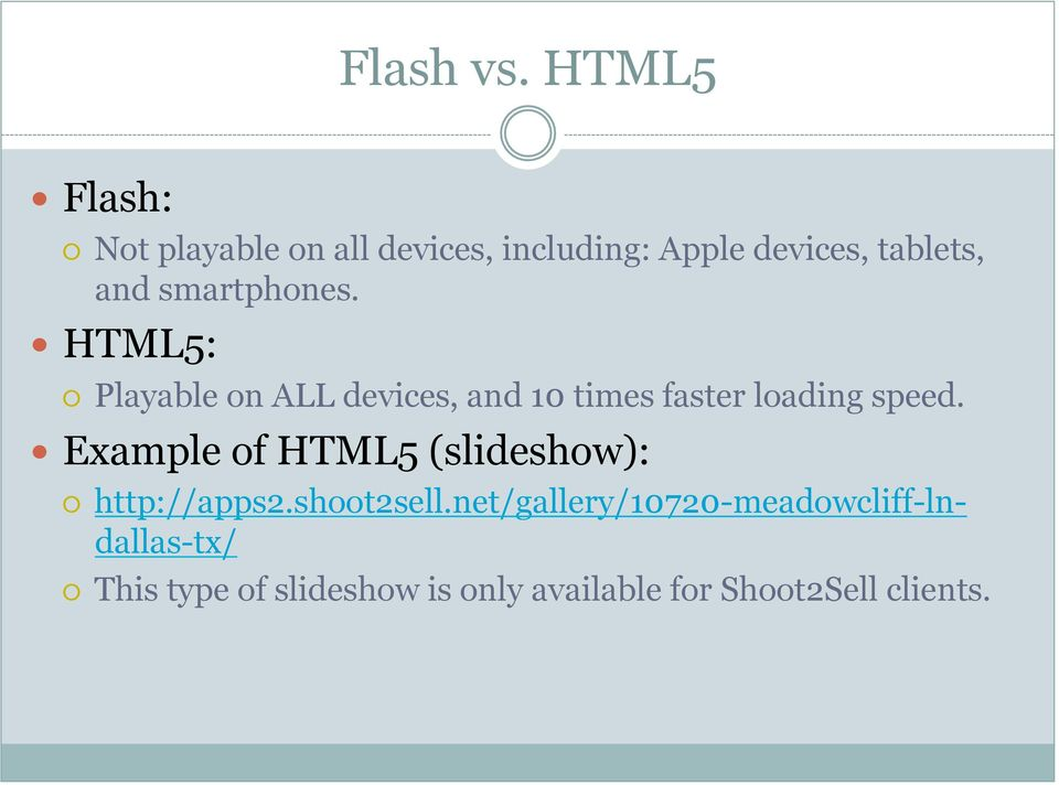 smartphones. HTML5: Playable on ALL devices, and 10 times faster loading speed.