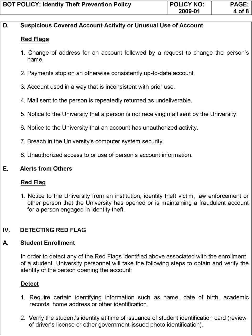 Notice to the University that a person is not receiving mail sent by the University. 6. Notice to the University that an account has unauthorized activity. 7.