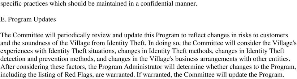 In doing so, the Committee will consider the Village's experiences with Identity Theft situations, changes in Identity Theft methods, changes in Identity Theft detection and