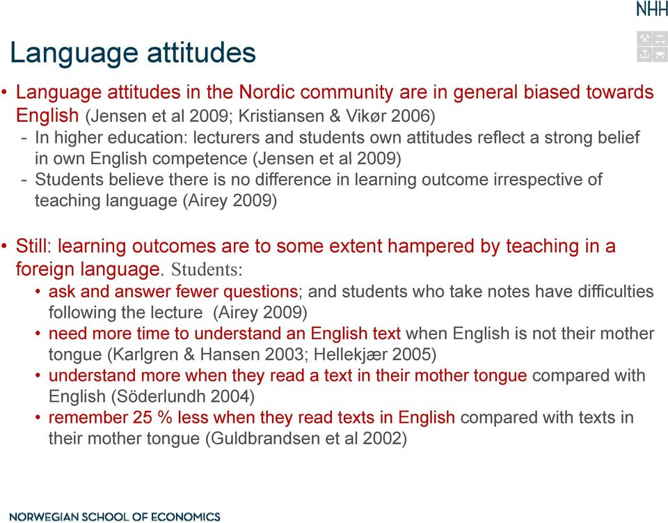learning outcomes are to some extent hampered by teaching in a foreign language.