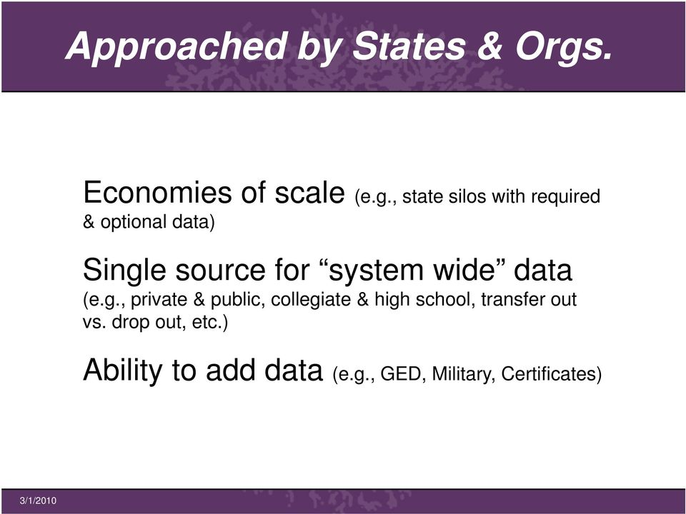 , state silos with required & optional data) Single source for