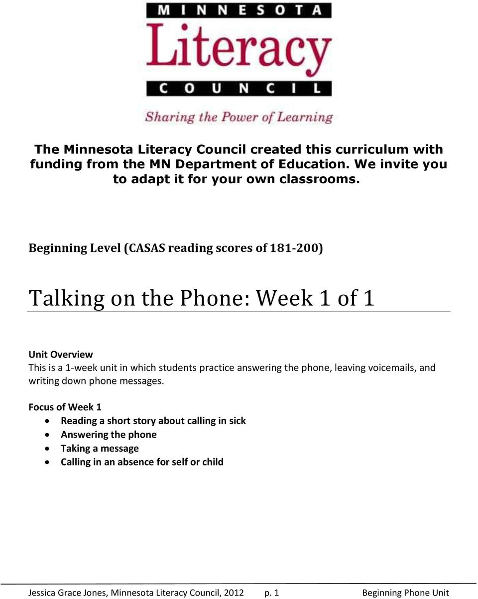 Beginning Level (CASAS reading scores of 181-200) Talking on the Phone: Week 1 of 1 Unit Overview This is a 1-week unit in which students practice
