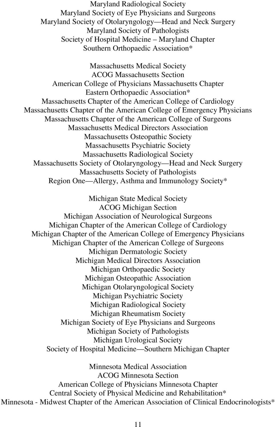 Massachusetts Chapter of the American College of Emergency Physicians Massachusetts Chapter of the American College of Surgeons Massachusetts Medical Directors Association Massachusetts Osteopathic