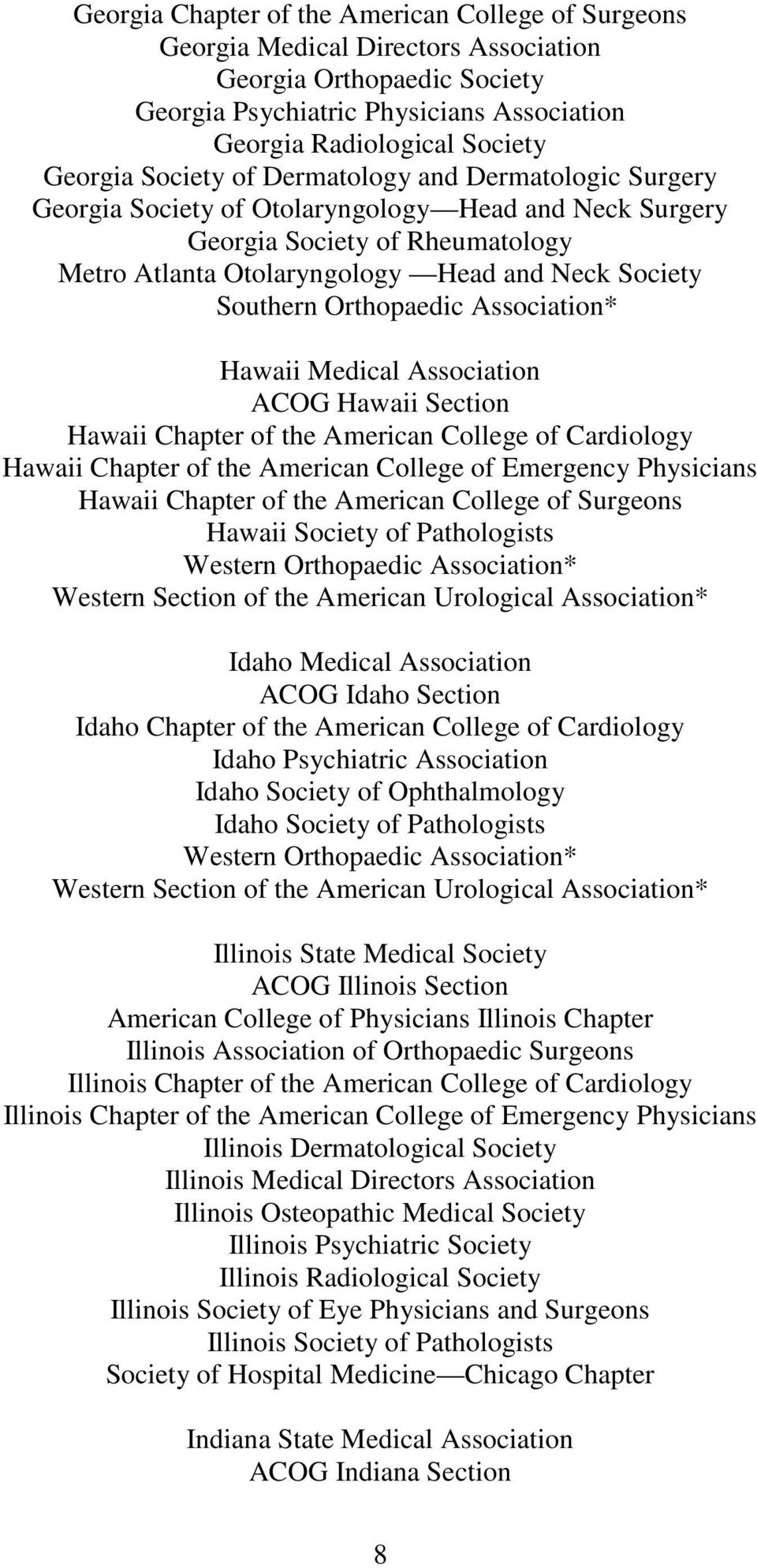 Medical Association ACOG Hawaii Section Hawaii Chapter of the American College of Cardiology Hawaii Chapter of the American College of Emergency Physicians Hawaii Chapter of the American College of