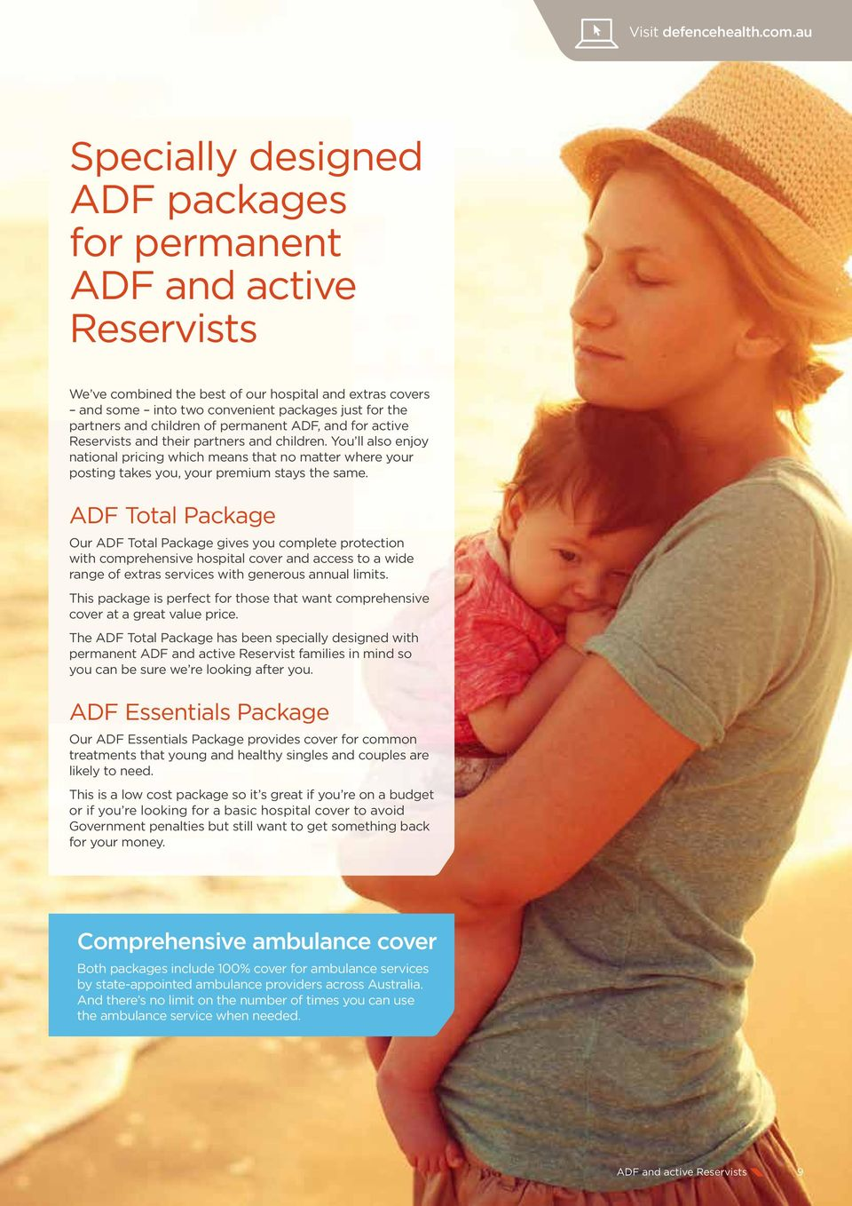children of permanent ADF, and for active Reservists and their partners and children.