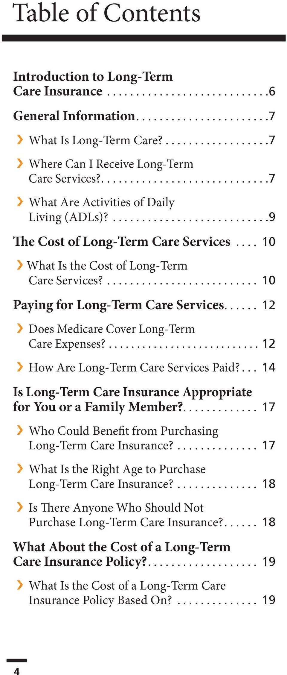 ... 10 What Is the Cost of Long-Term Care Services?.......................... 10 Paying for Long-Term Care Services...... 12 Does Medicare Cover Long-Term Care Expenses?