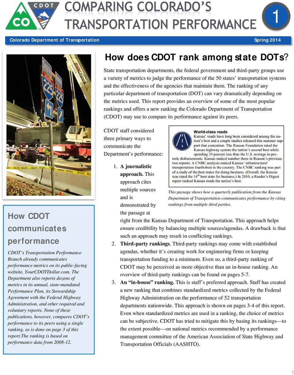 agencies that maintain them. The ranking of any particular department of transportation (DOT) can vary dramatically depending on the metrics used.