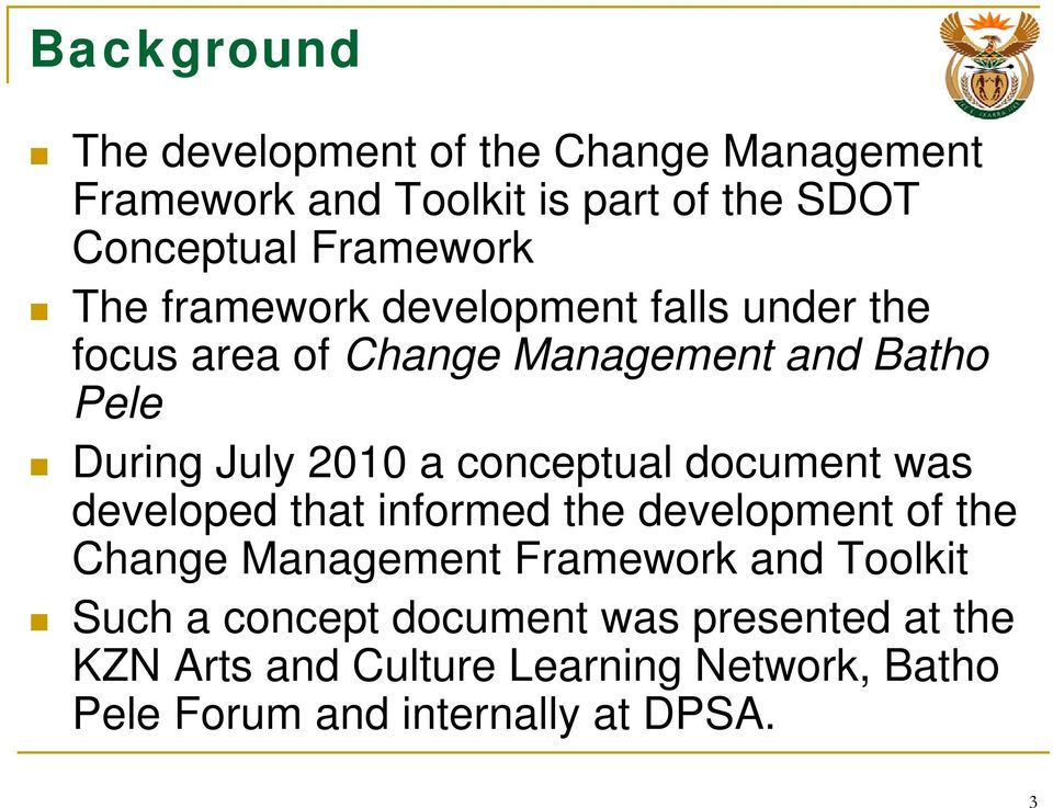 conceptual document was developed that informed the development of the Change Management Framework and Toolkit