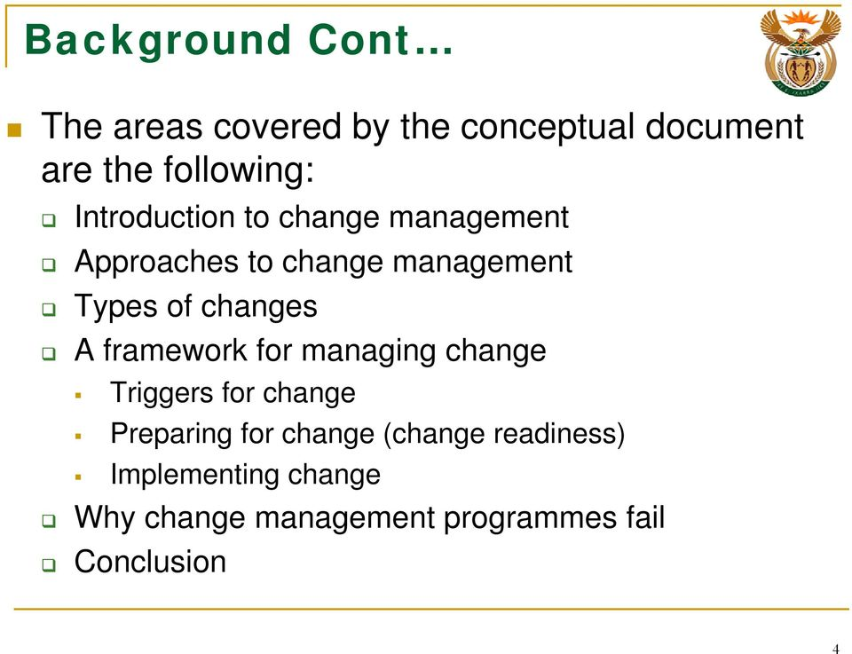changes A framework for managing change Triggers for change Preparing for change