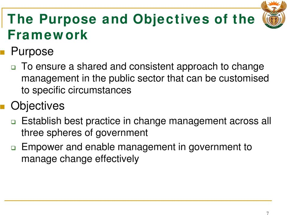circumstances Objectives Establish best practice in change management across all three
