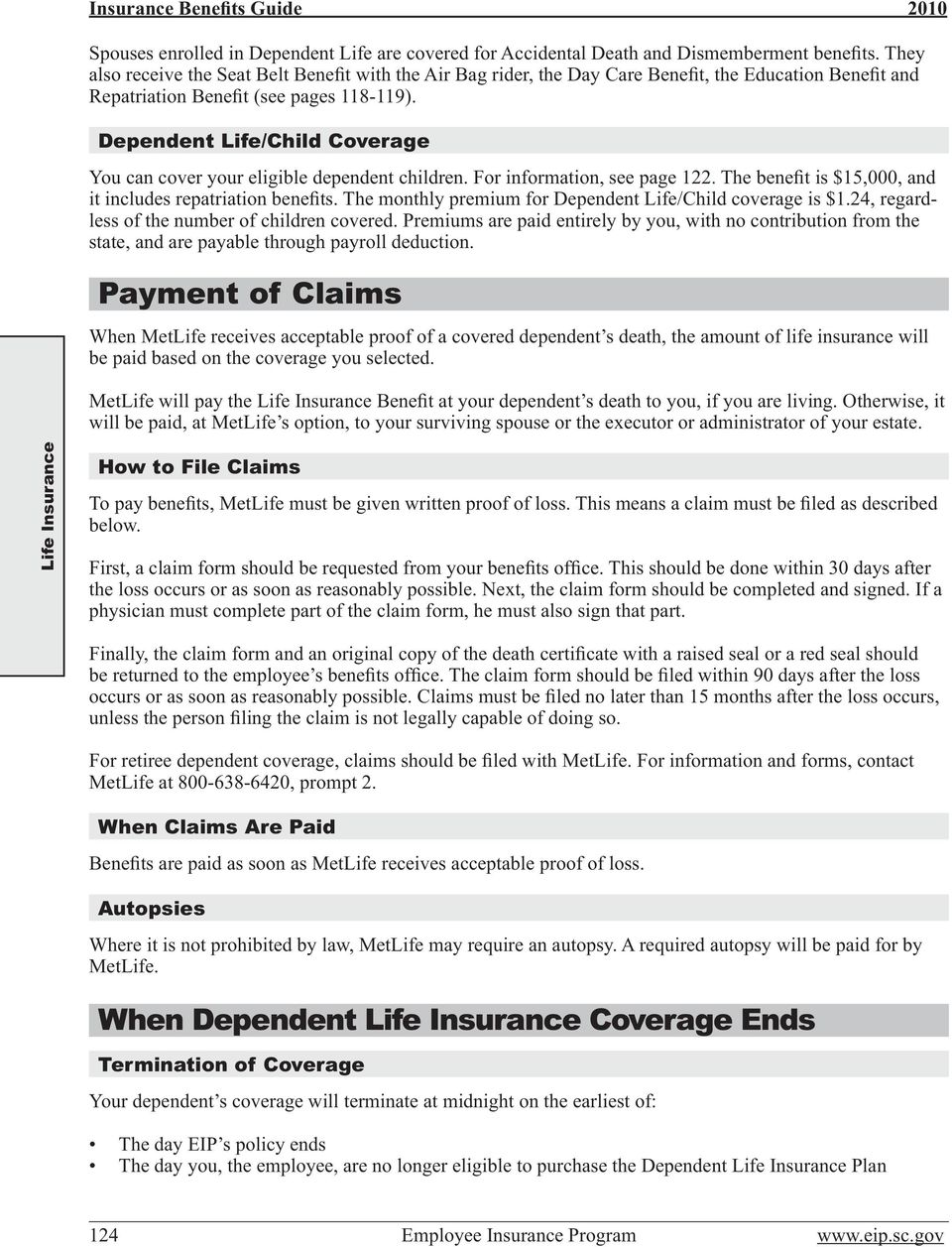 Dependent Life/Child Coverage You can cover your eligible dependent children. For information, see page 122. The benefit is $15,000, and it includes repatriation benefits.