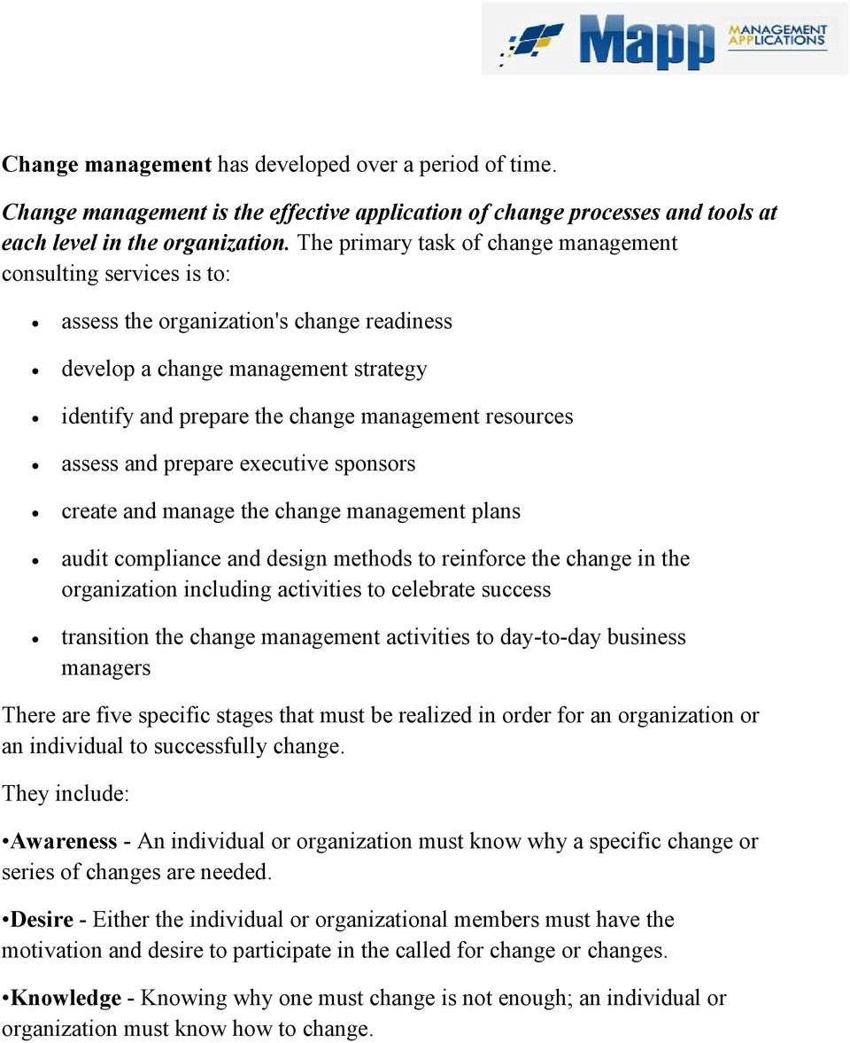 assess and prepare executive sponsors create and manage the change management plans audit compliance and design methods to reinforce the change in the organization including activities to celebrate