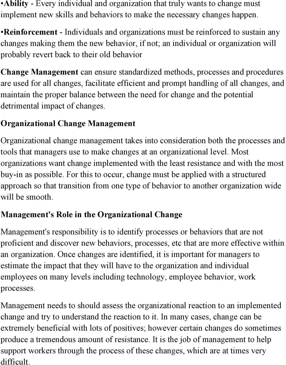behavior Change Management can ensure standardized methods, processes and procedures are used for all changes, facilitate efficient and prompt handling of all changes, and maintain the proper balance