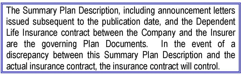 Insurer are the governing Plan Documents.