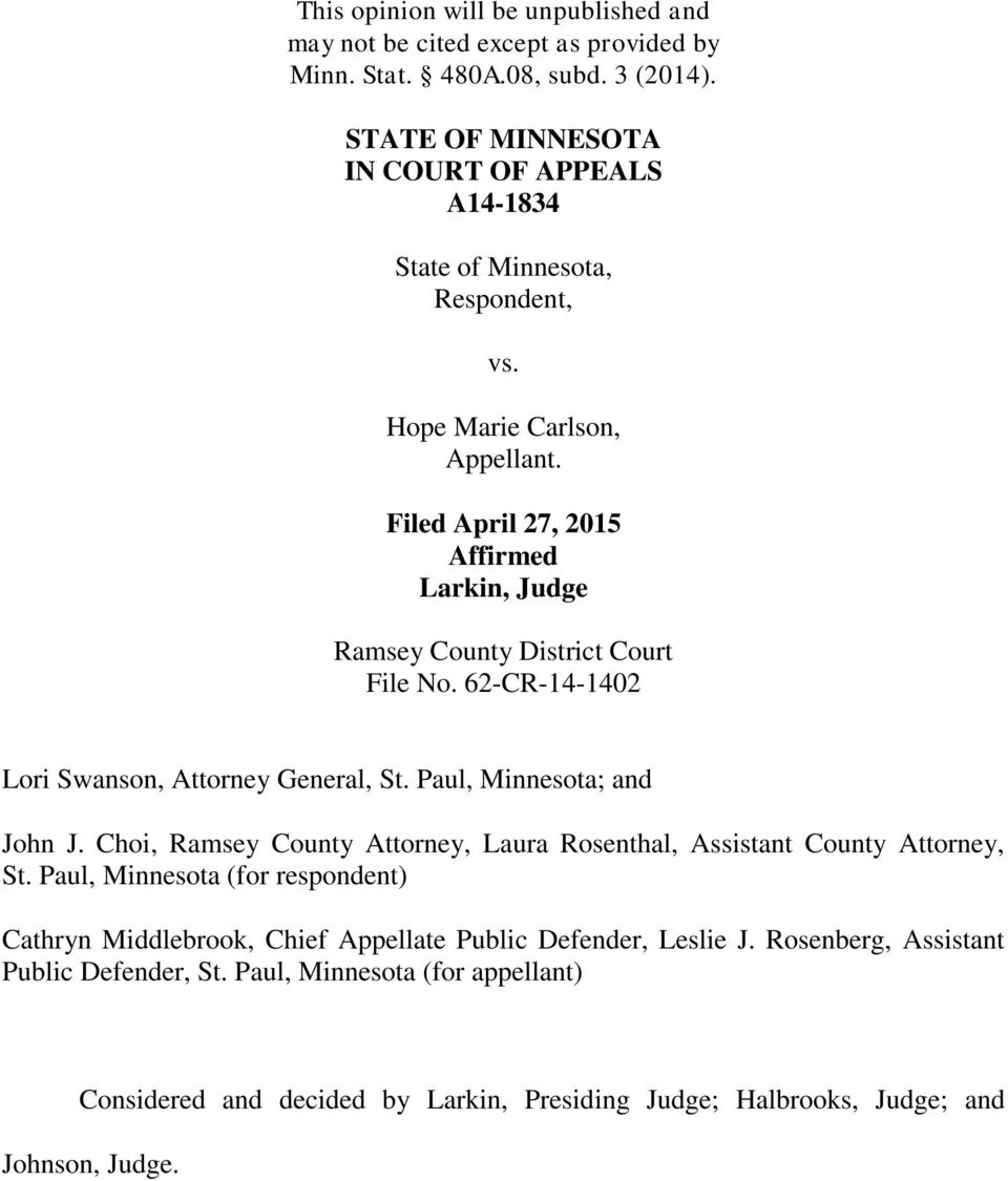 Filed April 27, 2015 Affirmed Larkin, Judge Ramsey County District Court File No. 62-CR-14-1402 Lori Swanson, Attorney General, St. Paul, Minnesota; and John J.