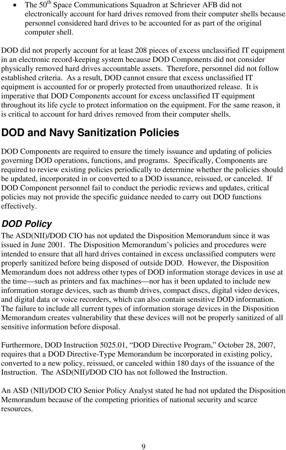 DOD did not properly account for at least 208 pieces of excess unclassified IT equipment in an electronic record-keeping system because DOD Components did not consider physically removed hard drives