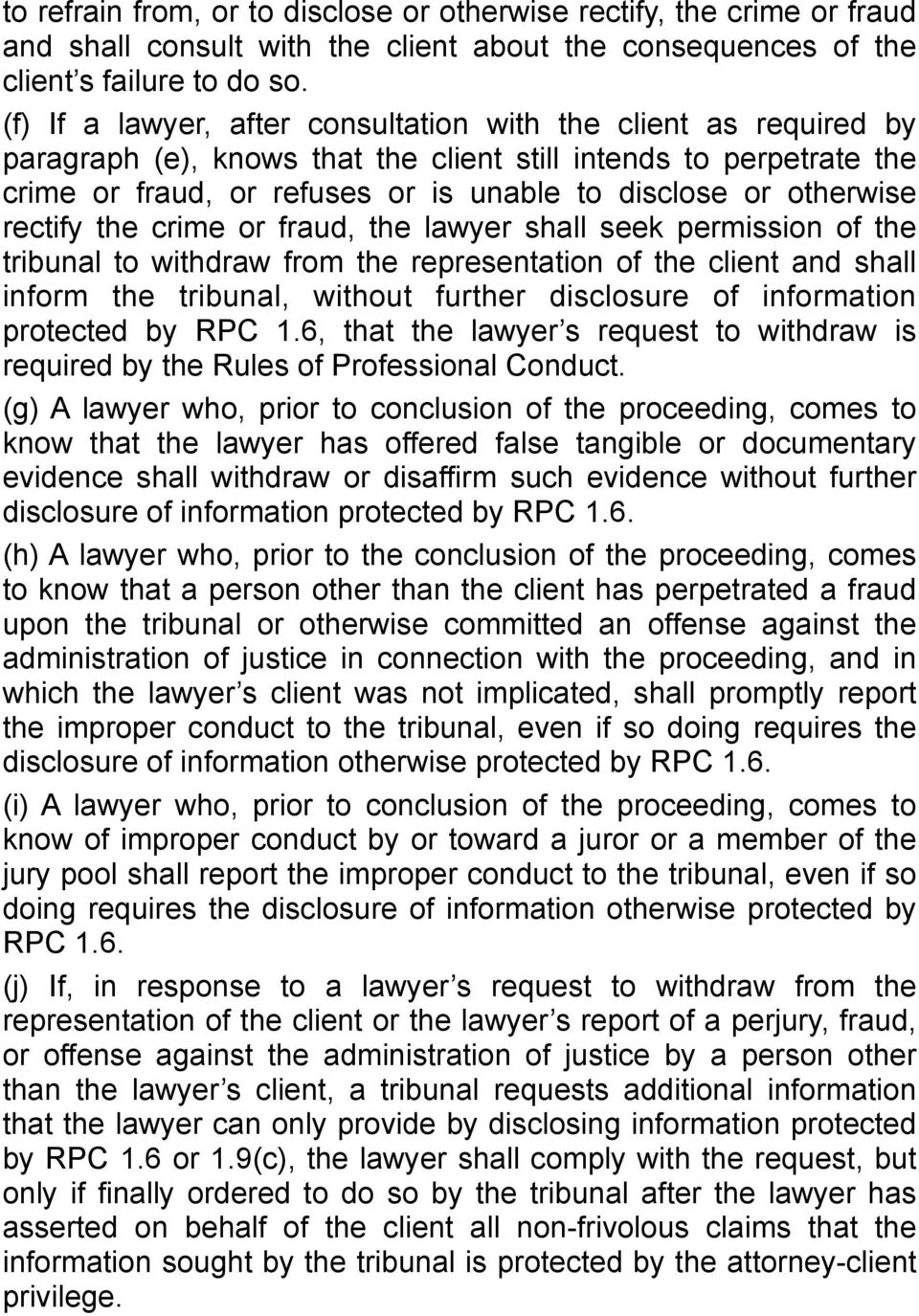 otherwise rectify the crime or fraud, the lawyer shall seek permission of the tribunal to withdraw from the representation of the client and shall inform the tribunal, without further disclosure of