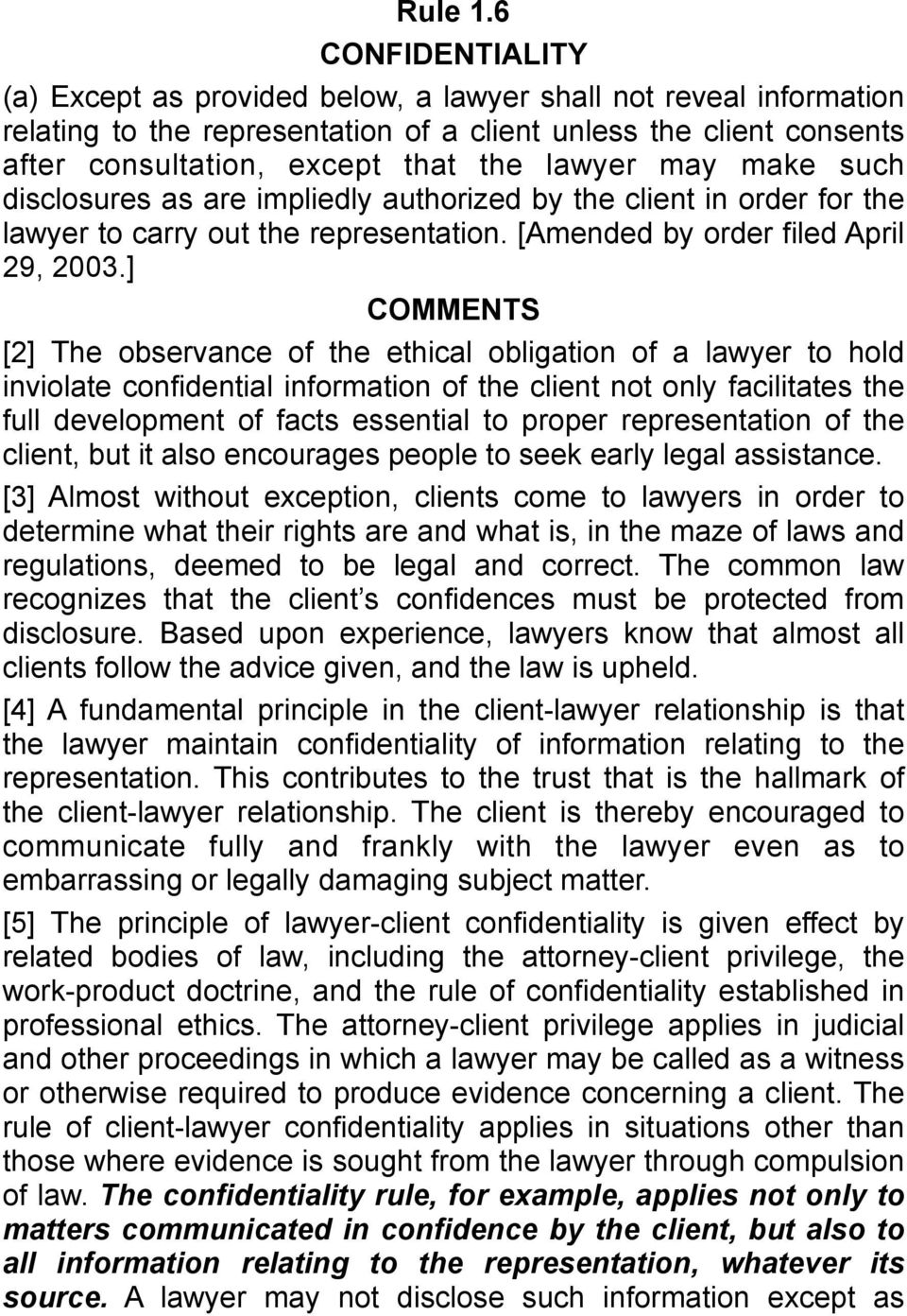 may make such disclosures as are impliedly authorized by the client in order for the lawyer to carry out the representation. [Amended by order filed April 29, 2003.