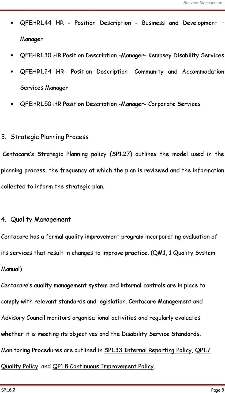 Strategic Planning Process Centacare s Strategic Planning policy (SP1.