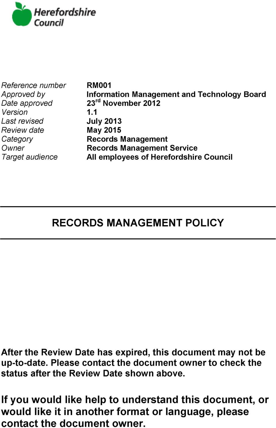 Herefordshire Council RECORDS MANAGEMENT POLICY After the Review Date has expired, this document may not be up-to-date.