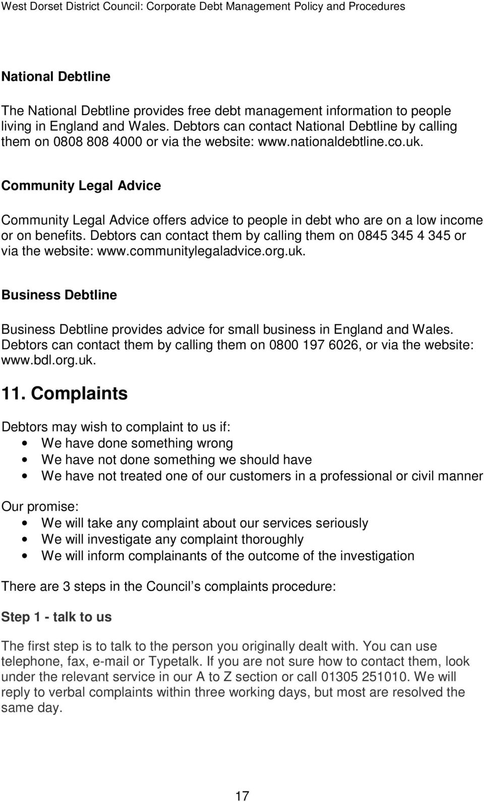 Community Legal Advice Community Legal Advice offers advice to people in debt who are on a low income or on benefits.