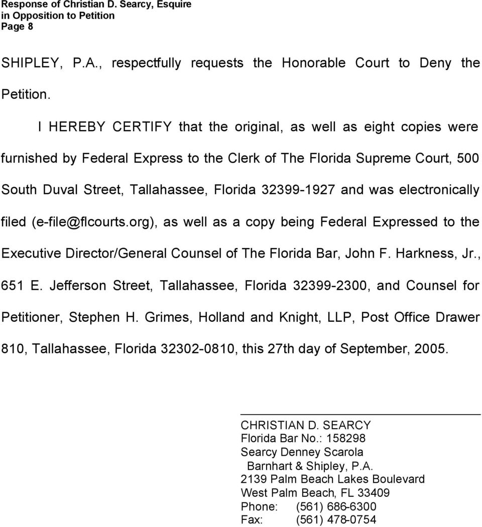 was electronically filed (e-file@flcourts.org), as well as a copy being Federal Expressed to the Executive Director/General Counsel of The Florida Bar, John F. Harkness, Jr., 651 E.