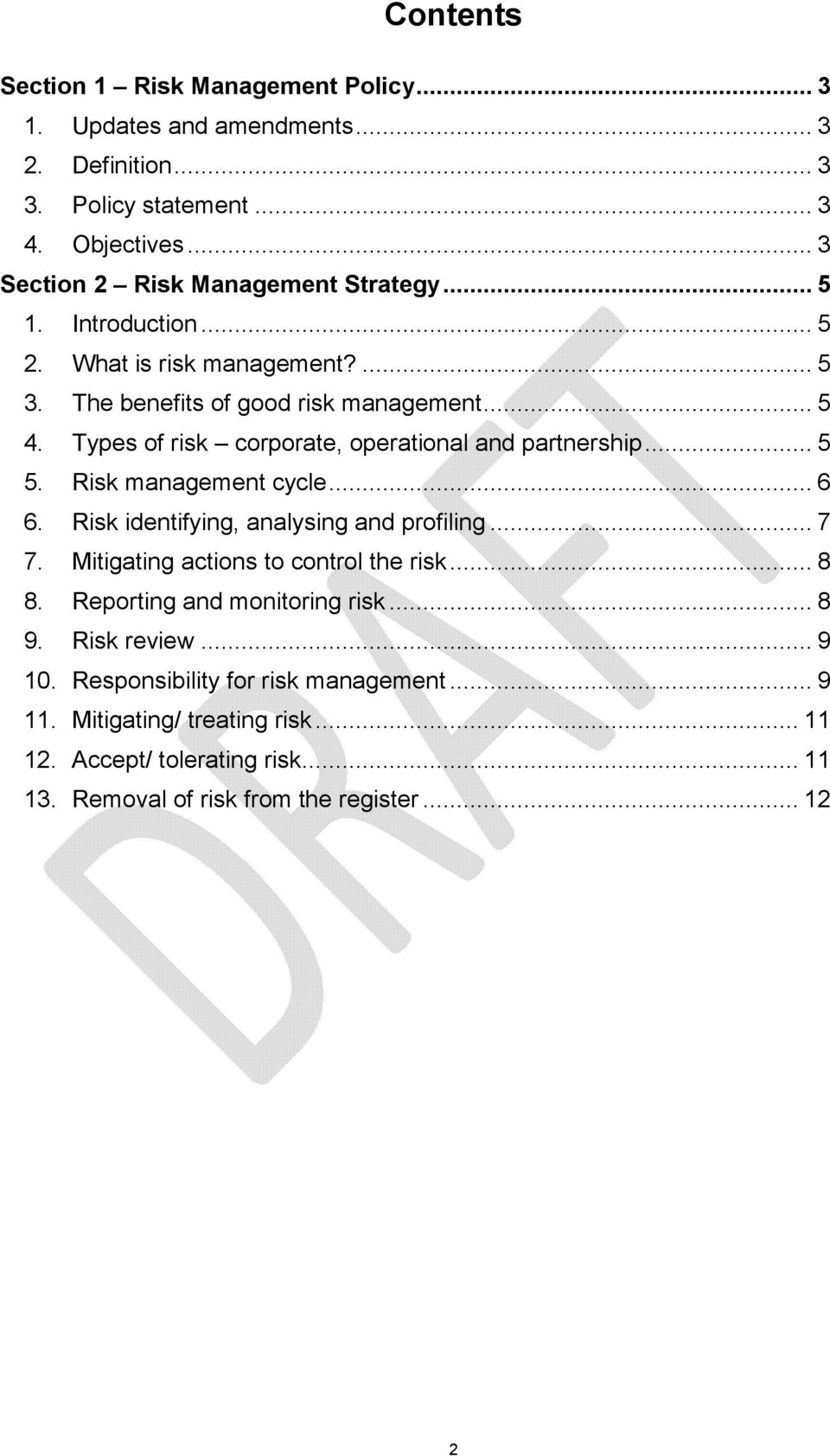 Types of risk corporate, operational and partnership... 5 5. Risk management cycle... 6 6. Risk identifying, analysing and profiling... 7 7.