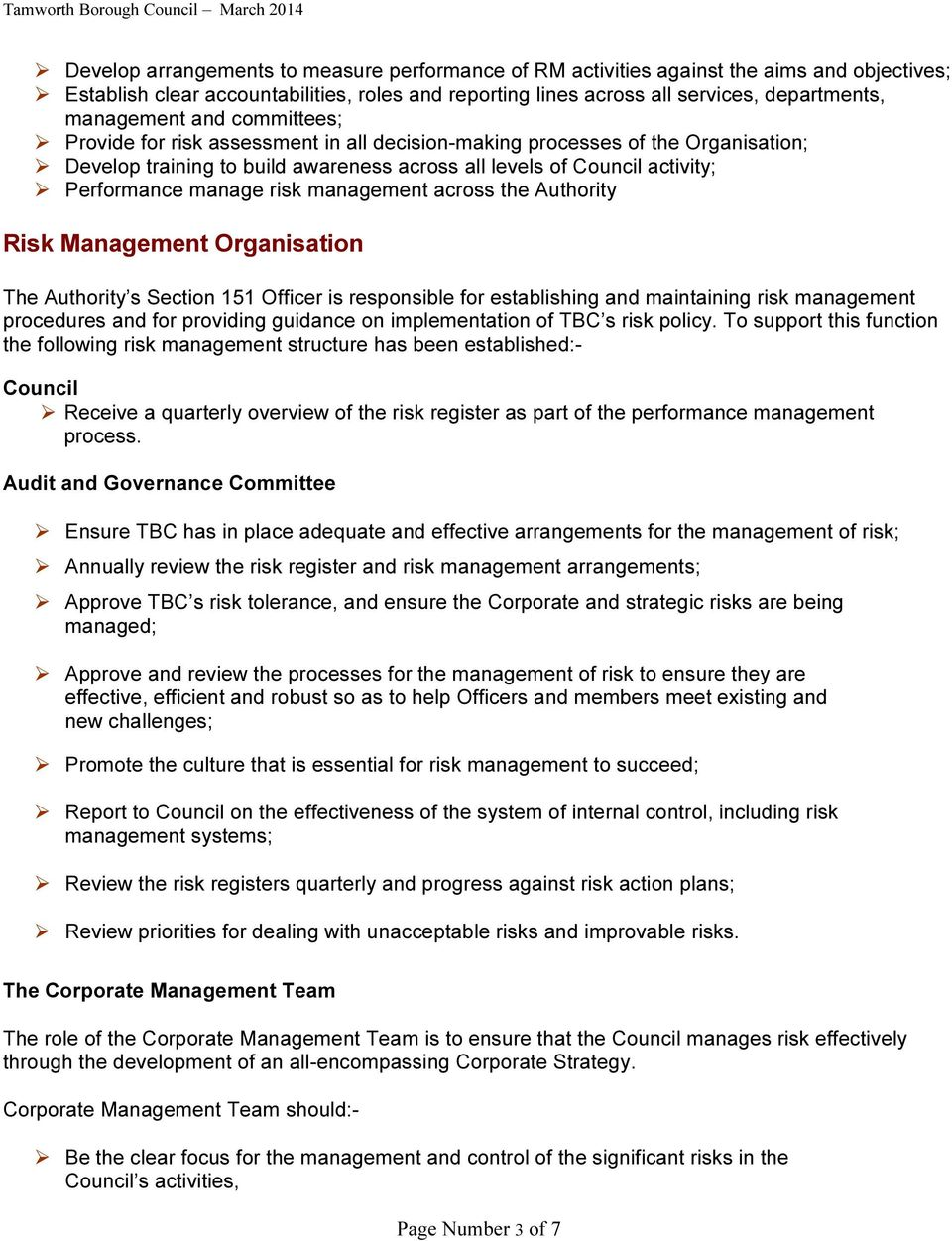 management across the Authority Risk Management Organisation The Authority s Section 151 Officer is responsible for establishing and maintaining risk management procedures and for providing guidance