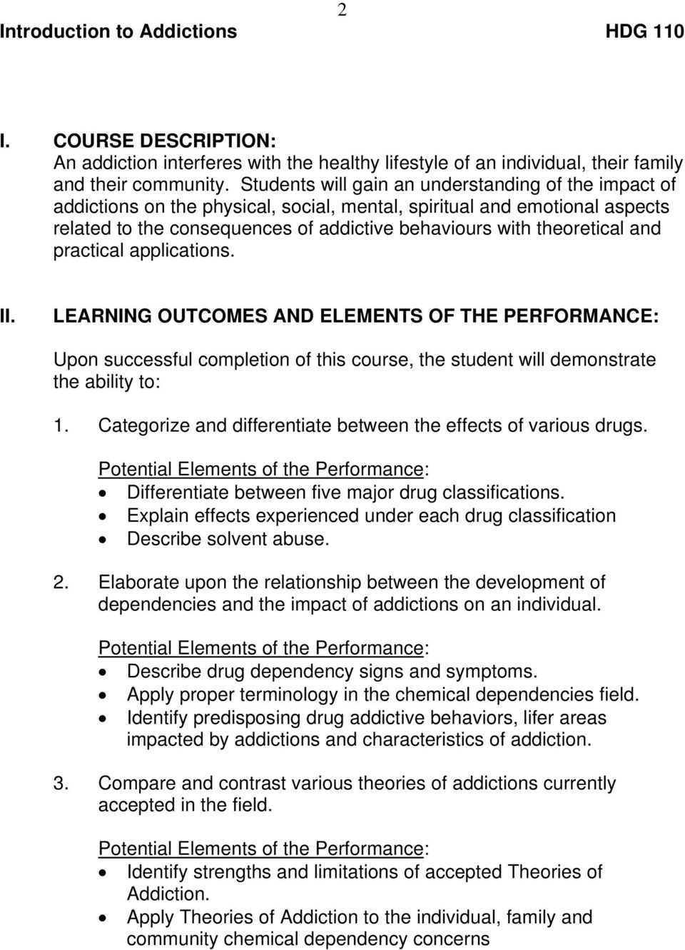 and practical applications. II. LEARNING OUTCOMES AND ELEMENTS OF THE PERFORMANCE: Upon successful completion of this course, the student will demonstrate the ability to: 1.