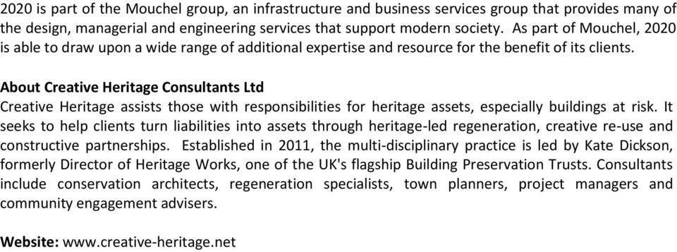 About Creative Heritage Consultants Ltd Creative Heritage assists those with responsibilities for heritage assets, especially buildings at risk.