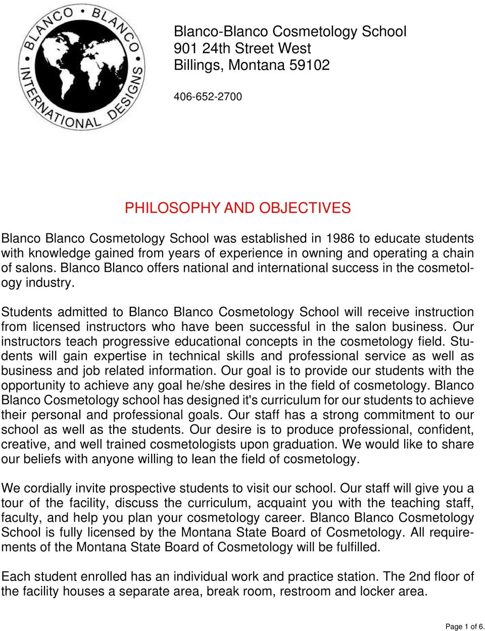 Students admitted to Blanco Blanco Cosmetology School will receive instruction from licensed instructors who have been successful in the salon business.